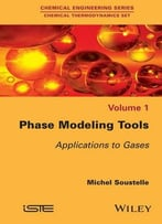 Phase Modeling Tools: Applications To Gases, Volume 1