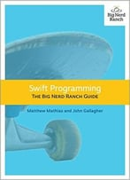 Swift Programming: The Big Nerd Ranch Guide (Big Nerd Ranch Guides)