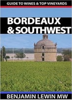 Wines Of Bordeaux And Southwest France (Guides To Wines And Top Vineyards Book 2)