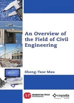 An Overview Of The Field Of Civil Engineering