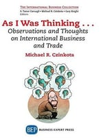As I Was Thinking… Observations And Thoughts On International Business And Trade