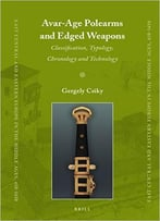 Avar-Age Polearms And Edged Weapons
