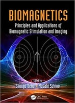 Biomagnetics: Principles And Applications Of Biomagnetic Stimulation And Imaging