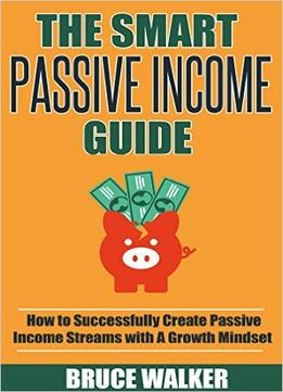 Bruce Walker – The Smart Passive Income Guide