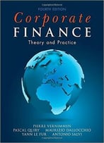 Corporate Finance: Theory And Practice, Fourth Edition