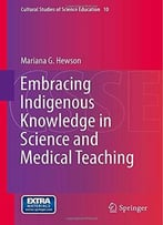 Embracing Indigenous Knowledge In Science And Medical Teaching