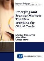 Emerging And Frontier Markets: The New Frontline For Global Trade