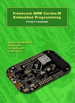 Freescale Arm Cortex-M Embedded Programming: Using C Language (Arm Books Book 3)