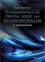 Fundamentals Of Digital Logic And Microcontrollers (6th Edition)