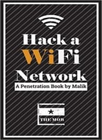 Hack A Wifi Network: Easy Way To Access Wifi Networks By Using Linux Os