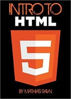 Intro To Html5: Learn To Become A Webdesigner: The Best Way To Become A Webdesigner