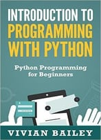 Introduction To Programming With Python – Python Programming For Beginners