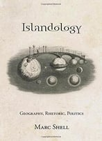 Islandology: Geography, Rhetoric, Politics