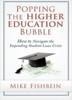Mike Fishbein – Popping The Higher Education Bubble