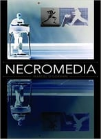 Necromedia (Posthumanities)