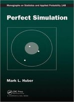 Perfect Simulation (Chapman & Hall/Crc Monographs On Statistics & Applied Probability)