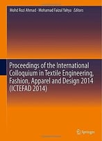 Proceedings Of The International Colloquium In Textile Engineering, Fashion, Apparel And Design