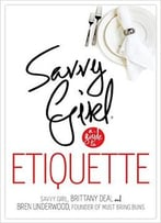 Savvy Girl, A Guide To Etiquette