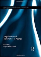 Singularity And Transnational Poetics