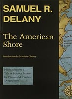 The American Shore: Meditations On A Tale Of Science Fiction By Thomas M. Dischangouleme