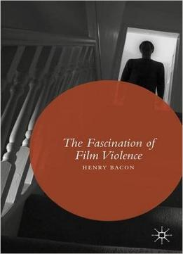 The Fascination Of Film Violence