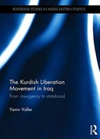The Kurdish Liberation Movement In Iraq: From Insurgency To Statehood