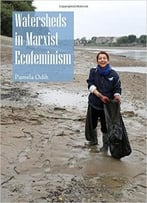 Watersheds In Marxist Ecofeminism