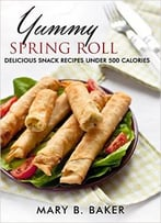 Yummy Spring Roll – Delicious Snack Under 500 Calories