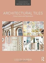 Architectural Tiles: Conservation And Restoration, 2 Edition