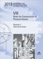 Asme Bpvc 2013 – Section Viii, Division 2: Alternative Rules