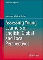 Assessing Young Learners Of English: Global And Local Perspectives
