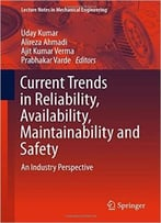 Current Trends In Reliability, Availability, Maintainability And Safety: An Industry Perspective