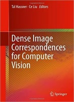 Dense Image Correspondences For Computer Vision