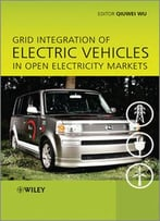 Grid Integration Of Electric Vehicles In Open Electricity Markets