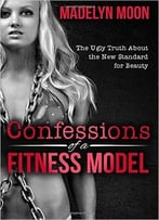 Madelyn Moon – Confessions Of A Fitness Model