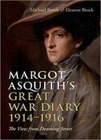 Margot Asquith'S Great War Diary 1914-1916: The View From Downing Street