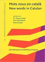 Mots Nous En Català / New Words In Catalan: Una Panoràmica Geolectal / A Diatopic View