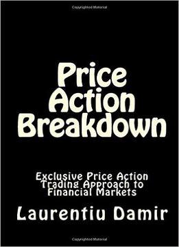 Torrent laurentiu damir forex trading price action breakdown book