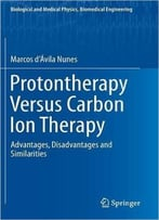 Protontherapy Versus Carbon Ion Therapy: Advantages, Disadvantages And Similarities