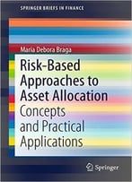 Risk-Based Approaches To Asset Allocation: Concepts And Practical Applications