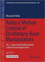 Robust Motion Control Of Oscillatory-Base Manipulators: H-Control And Sliding-Mode-Control-Based Approaches
