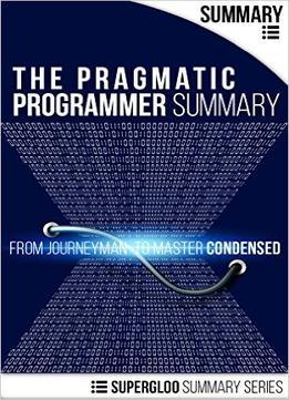 The Pragmatic Programmer From Journeyman to Master