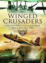 Winged Crusaders: The Exploits Of 14 Squadron Rfc & Raf 1915-45