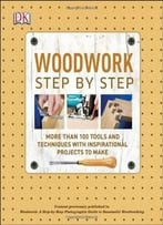 Woodwork: Step-By-Step