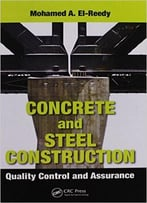 Concrete And Steel Construction: Quality Control And Assurance