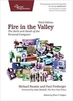 Fire In The Valley: The Birth And Death Of The Personal Computer, 3rd Edition