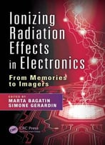 Ionizing Radiation Effects In Electronics: From Memories To Imagers
