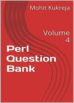 Perl Question Bank: Volume 4