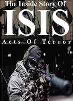 The Inside Story Of Isis
