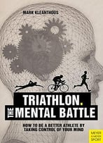 The Mental Battle. Triathlon